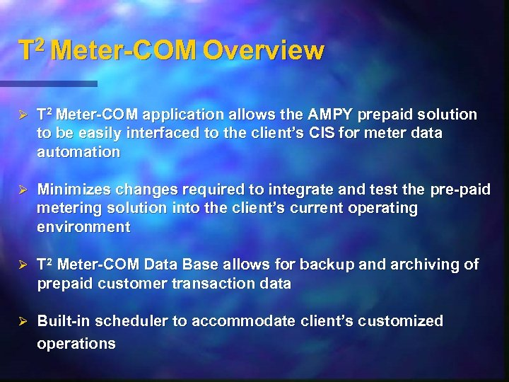 T 2 Meter-COM Overview Ø T 2 Meter-COM application allows the AMPY prepaid solution