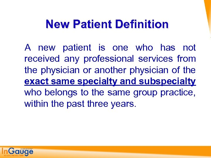 New Patient Definition A new patient is one who has not received any professional