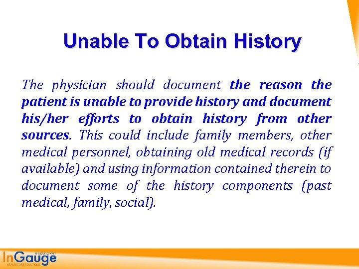 Unable To Obtain History The physician should document the reason the patient is unable