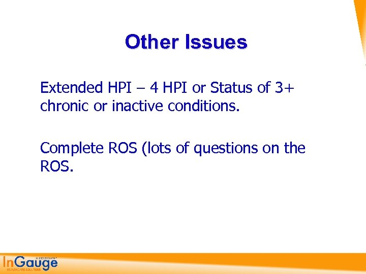 Other Issues Extended HPI – 4 HPI or Status of 3+ chronic or inactive