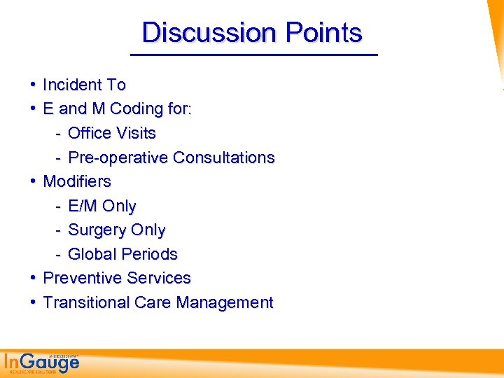 Discussion Points • Incident To • E and M Coding for: Office Visits Pre