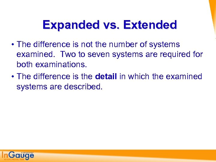 Expanded vs. Extended • The difference is not the number of systems examined. Two