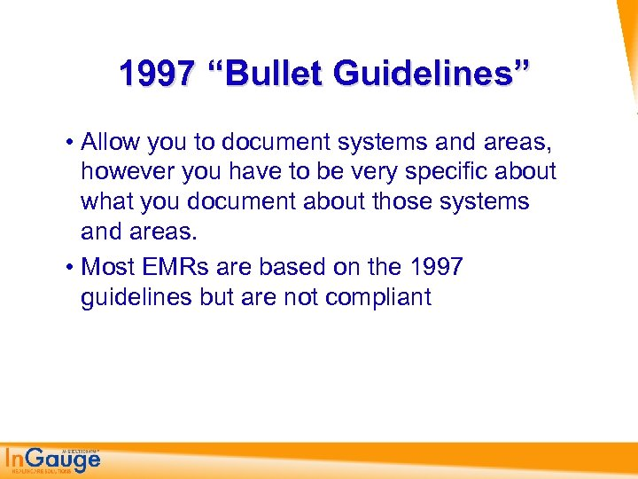 "1997 ""Bullet Guidelines"" • Allow you to document systems and areas, however you have"