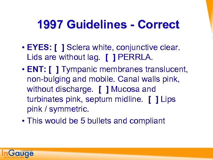 1997 Guidelines - Correct • EYES: [ ] Sclera white, conjunctive clear. Lids are