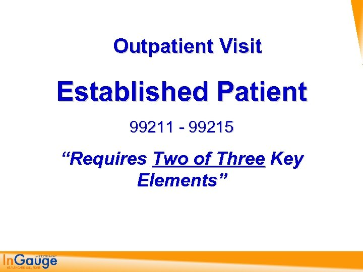 "Outpatient Visit Established Patient 99211 99215 ""Requires Two of Three Key Elements"""