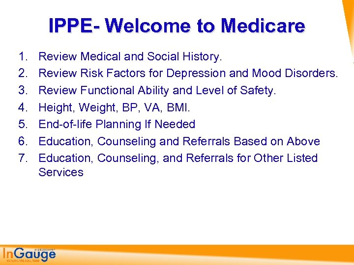 IPPE- Welcome to Medicare 1. 2. 3. 4. 5. 6. 7. Review Medical and