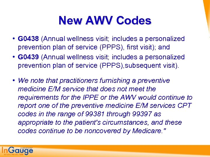 New AWV Codes • G 0438 (Annual wellness visit; includes a personalized prevention plan
