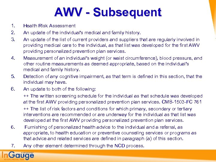 AWV - Subsequent 1. 2. 3. 4. 5. 6. 7. Health Risk Assessment An