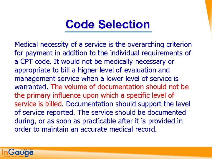 Code Selection Medical necessity of a service is the overarching criterion for payment in