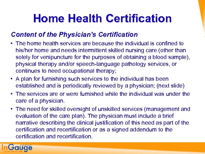Home Health Certification Content of the Physician's Certification • The home health services are