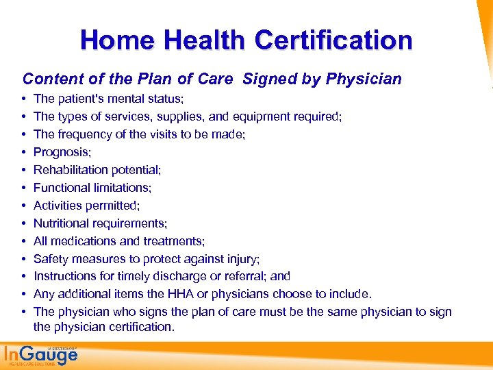 Home Health Certification Content of the Plan of Care Signed by Physician • •