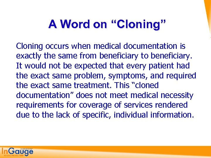 "A Word on ""Cloning"" Cloning occurs when medical documentation is exactly the same from"