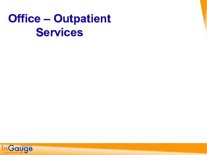 Office – Outpatient Services