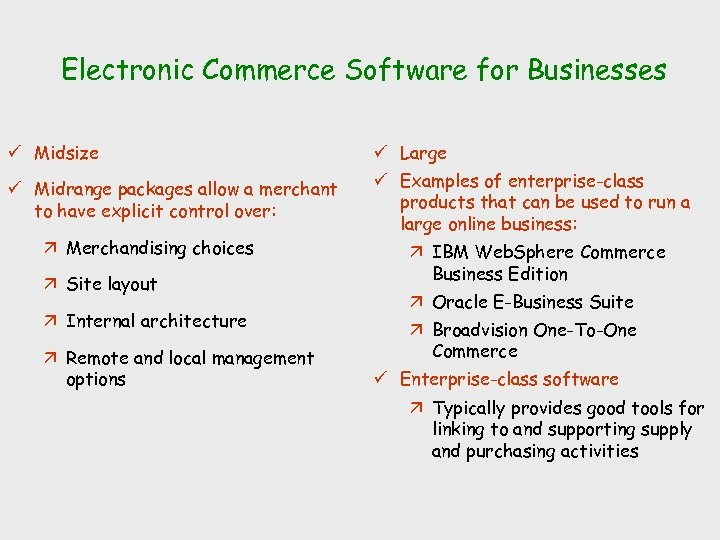 Electronic Commerce Software for Businesses ü Midsize ü Large ü Midrange packages allow a