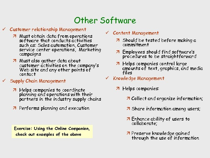 Other Software ü Customer relationship Management ü Content Management ä Must obtain data from