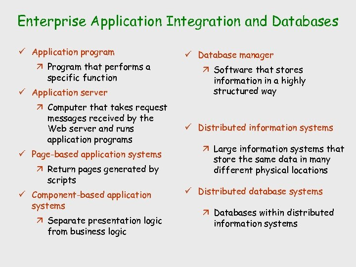 Enterprise Application Integration and Databases ü Application program ä Program that performs a specific