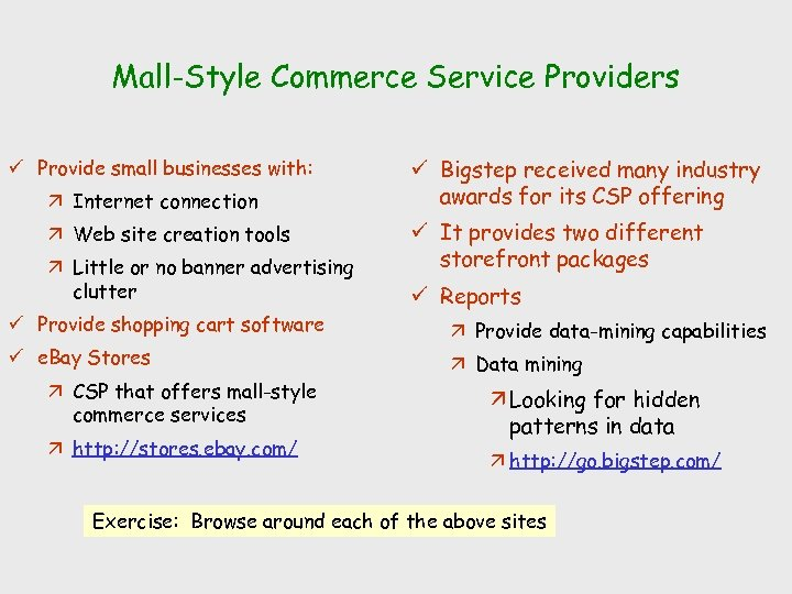 Mall-Style Commerce Service Providers ü Provide small businesses with: ä Internet connection ä Web
