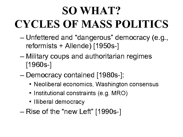 """SO WHAT? CYCLES OF MASS POLITICS – Unfettered and """"dangerous"""" democracy (e. g. ,"""