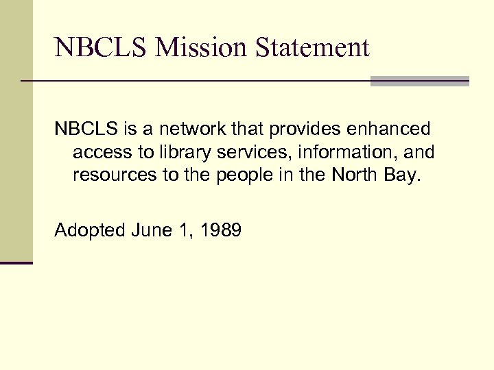 NBCLS Mission Statement NBCLS is a network that provides enhanced access to library services,