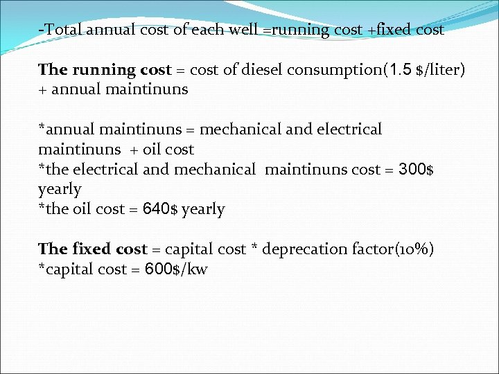 -Total annual cost of each well =running cost +fixed cost The running cost =