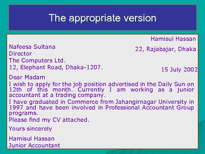 The appropriate version Hamisul Hassan Nafeesa Sultana Director The Computers Ltd. 12, Elephant Road,