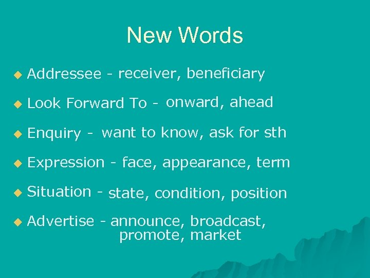New Words u Addressee - receiver, beneficiary u Look Forward To - onward, ahead