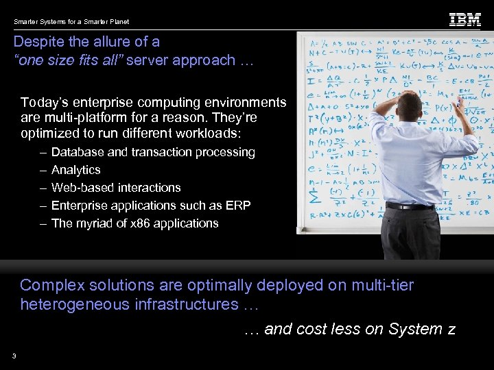"""Smarter Systems for a Smarter Planet Despite the allure of a """"one size fits"""