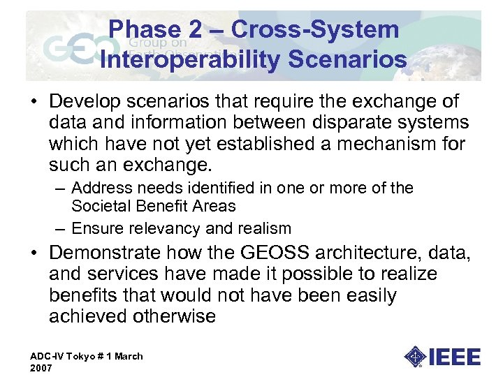 Phase 2 – Cross-System Interoperability Scenarios • Develop scenarios that require the exchange of