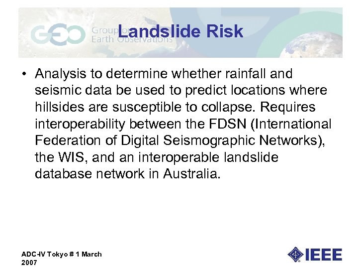 Landslide Risk • Analysis to determine whether rainfall and seismic data be used to