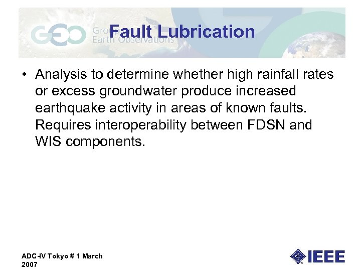 Fault Lubrication • Analysis to determine whether high rainfall rates or excess groundwater produce