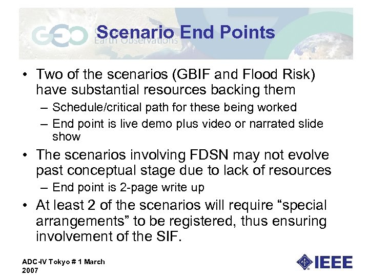 Scenario End Points • Two of the scenarios (GBIF and Flood Risk) have substantial