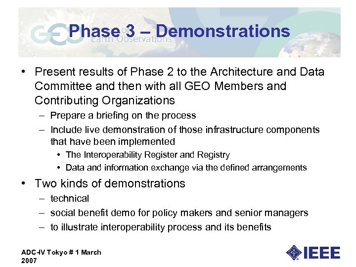 Phase 3 – Demonstrations • Present results of Phase 2 to the Architecture and