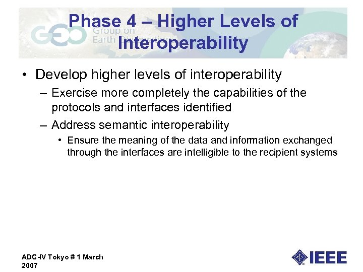 Phase 4 – Higher Levels of Interoperability • Develop higher levels of interoperability –