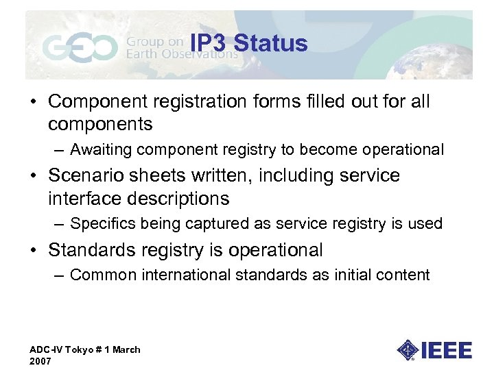 IP 3 Status • Component registration forms filled out for all components – Awaiting