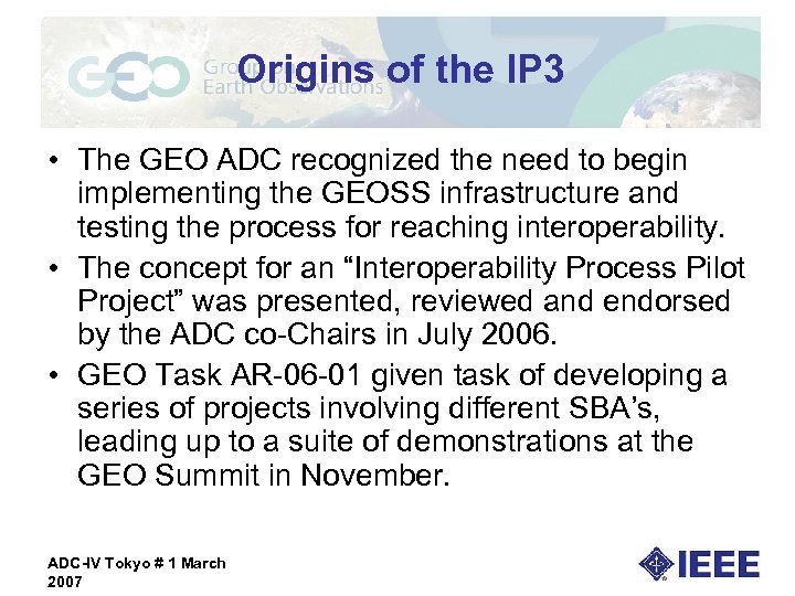 Origins of the IP 3 • The GEO ADC recognized the need to begin