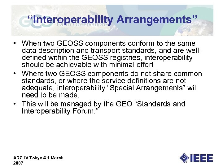"""Interoperability Arrangements"" • When two GEOSS components conform to the same data description and"