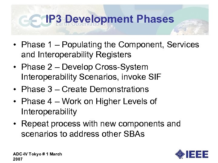 IP 3 Development Phases • Phase 1 – Populating the Component, Services and Interoperability