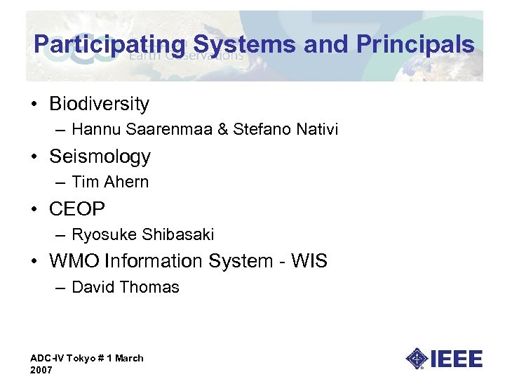 Participating Systems and Principals • Biodiversity – Hannu Saarenmaa & Stefano Nativi • Seismology