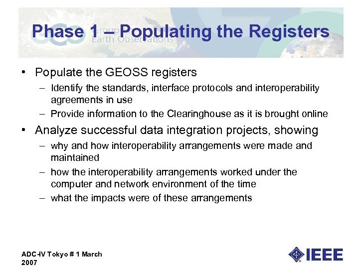 Phase 1 – Populating the Registers • Populate the GEOSS registers – Identify the