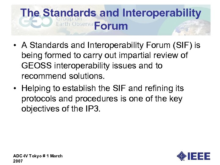 The Standards and Interoperability Forum • A Standards and Interoperability Forum (SIF) is being