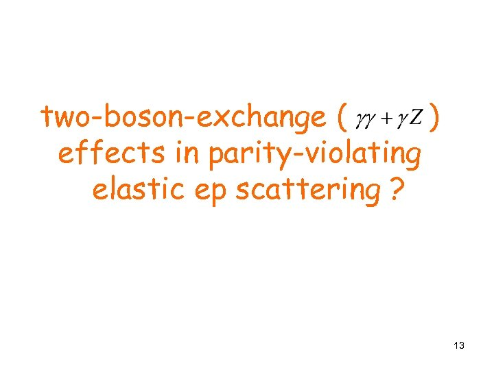 two-boson-exchange ( ) effects in parity-violating elastic ep scattering ? 13