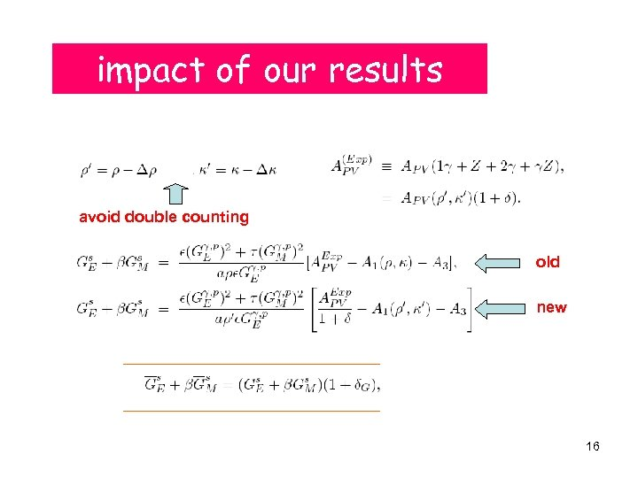 impact of our results avoid double counting old new 16