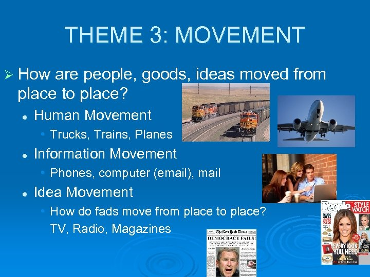 THEME 3: MOVEMENT Ø How are people, goods, ideas moved from place to place?