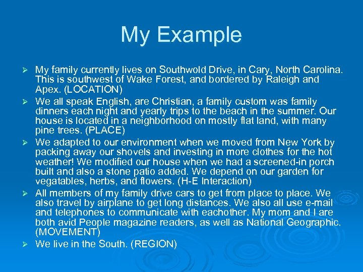 My Example Ø Ø Ø My family currently lives on Southwold Drive, in Cary,