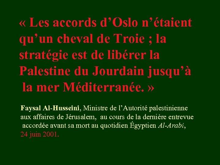 « Les accords d'Oslo n'étaient qu'un cheval de Troie ; la stratégie est