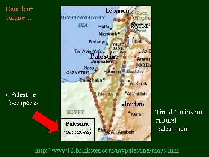 Dans leur culture… « Palestine (occupée)» Tiré d 'un institut culturel palestinien http: //www