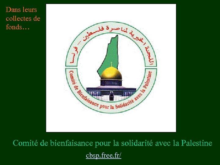 Dans leurs collectes de fonds… Comité de bienfaisance pour la solidarité avec la Palestine