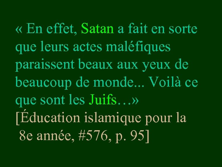 « En effet, Satan a fait en sorte que leurs actes maléfiques paraissent