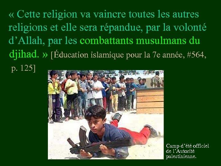 « Cette religion va vaincre toutes les autres religions et elle sera répandue,