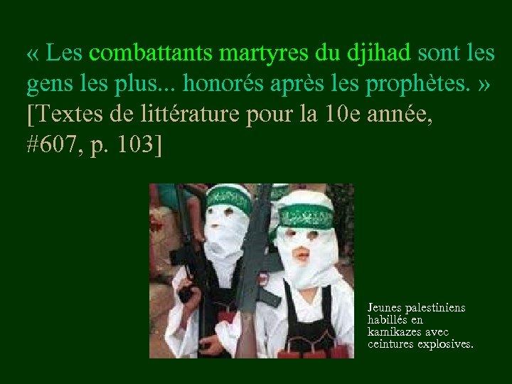 « Les combattants martyres du djihad sont les gens les plus. . .